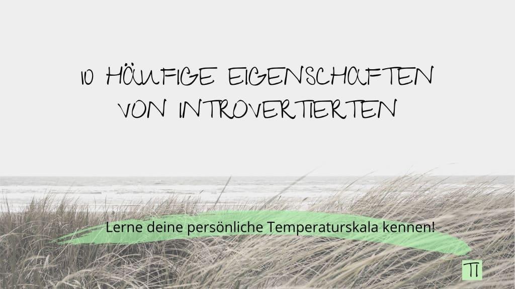 Grafik: 10 Häufige Eigenschaften von Introvertierten | Lerne deine persönliche Temperaturskala kennen!