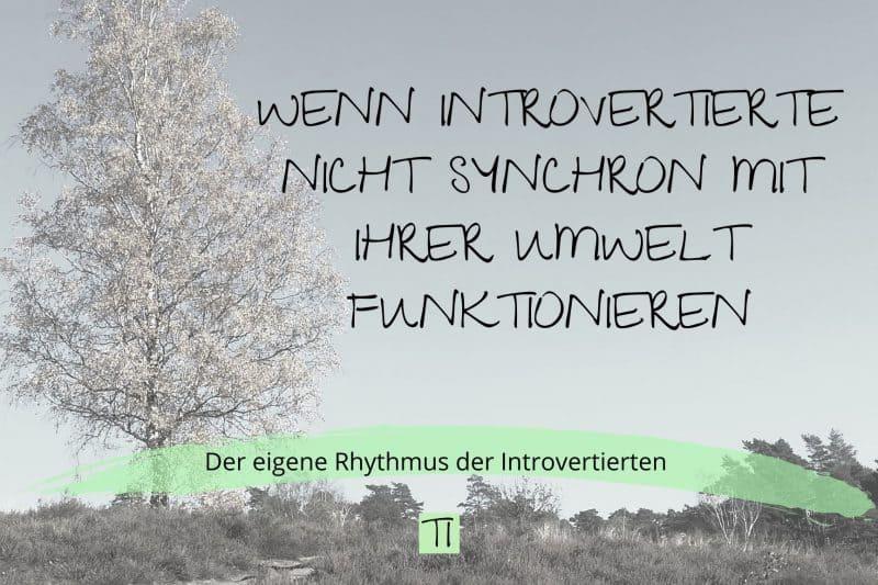 Titel: Wenn Introvertierte nicht synchron mit ihrer Umwelt funktionieren