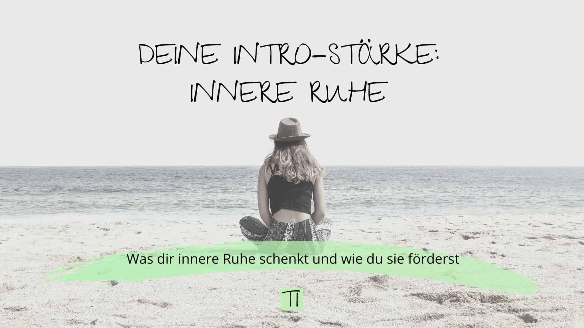 Titel: Deine Intro-Stärke: Innere Ruhe | Team Introvertiert