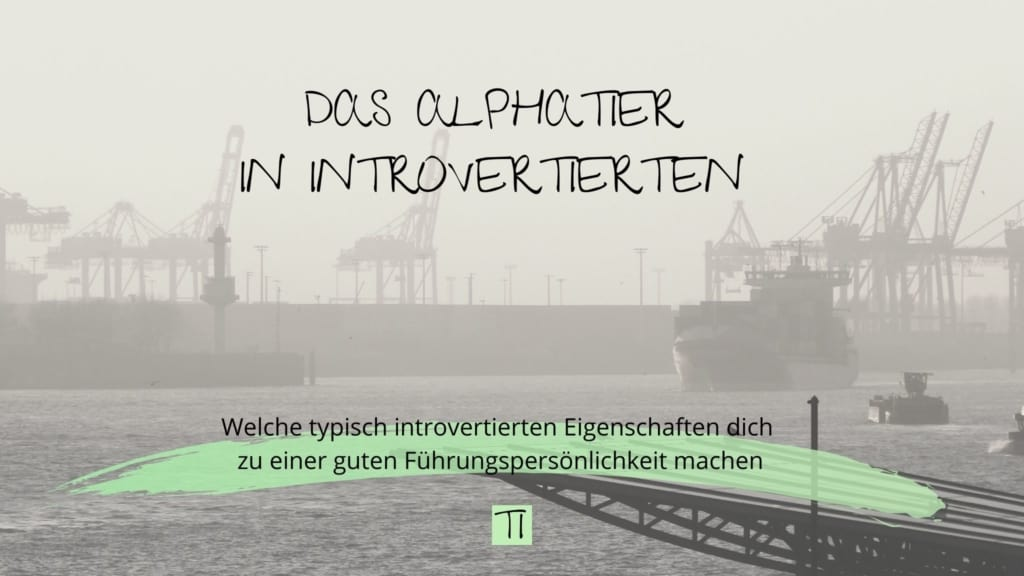 Das Alphatier in Introvertierten