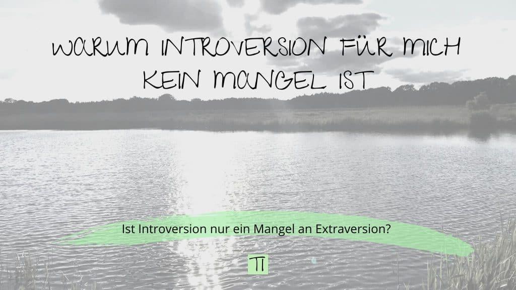 Titel: Warum Introversion für mich kein Mangel ist