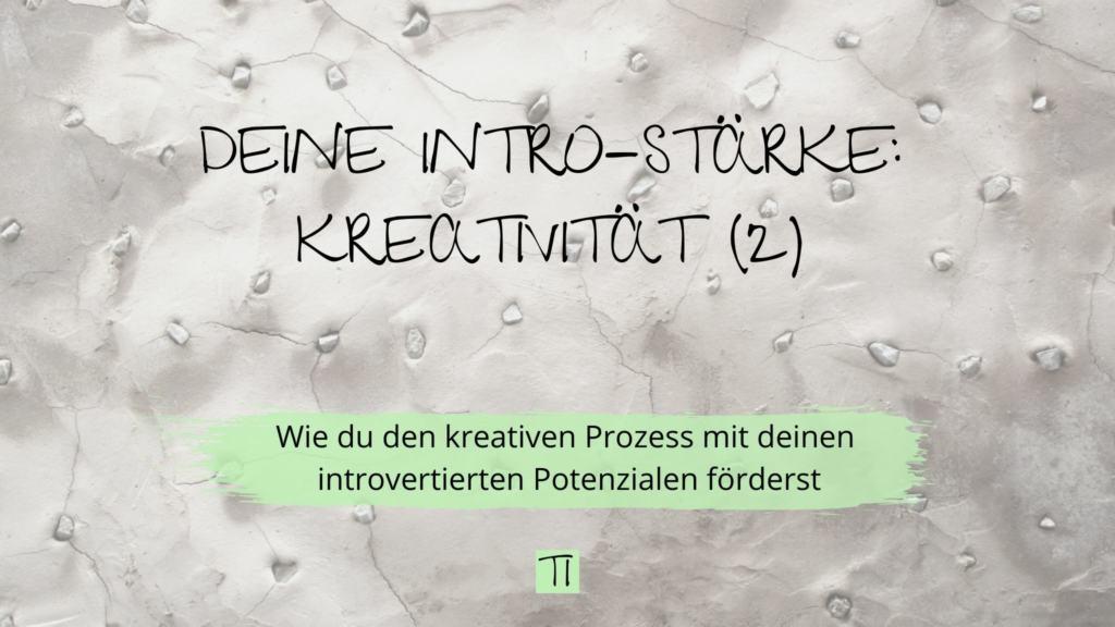 Titel: Deine Intro-Stärke: Kreativität | Team Introvertiert