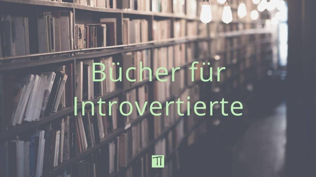 Bücher für Introvertierte | Team Introvertiert